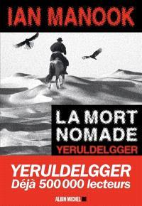Yeruldelgger, La mort nomade