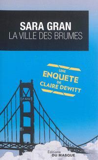 Une enquête de Claire DeWitt, La ville des brumes
