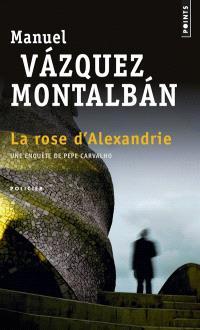 Une enquête de Pepe Carvalho, La rose d'Alexandrie