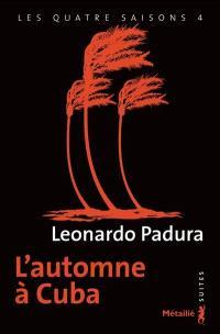 Les quatre saisons. Volume 4, L'automne à Cuba