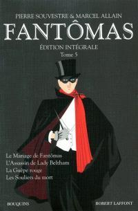 Fantômas : édition intégrale. Volume 5