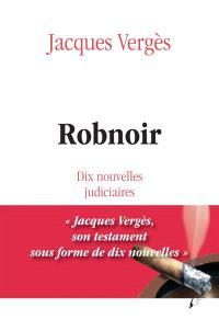 Robnoir : dix nouvelles judiciaires