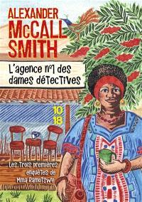 L'agence n° 1 des dames détectives : les trois premières enquêtes de Mma Ramotswe