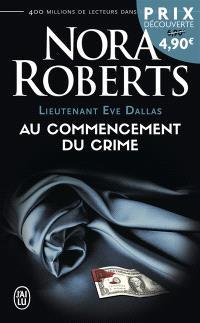 Lieutenant Eve Dallas. Volume 1, Au commencement du crime