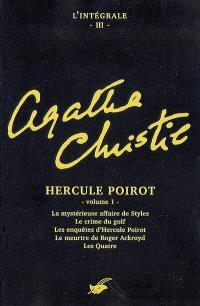 Agatha Christie : l'intégrale. Volume 3, Hercule Poirot. 1