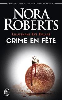 Lieutenant Eve Dallas. Volume 39, Crime en fête