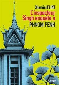 Une enquête de l'inspecteur Singh, L'inspecteur Singh enquête à... Phnom Penh