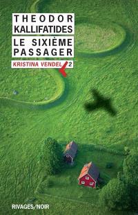 Kristina Vendel. Volume 2, Le sixième passager