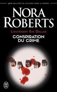 Lieutenant Eve Dallas. Volume 8, Conspiration du crime