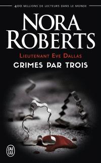 Lieutenant Eve Dallas, Crimes par trois