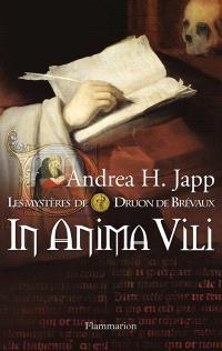 Les mystères de Druon de Brévaux. Volume 4, In anima vili