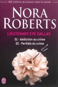 Lieutenant Eve Dallas. Volume 31-32, Addiction au crime; Perfidie du crime