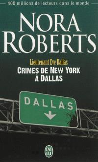Lieutenant Eve Dallas. Volume 33, Crimes de New York à Dallas