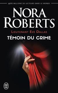 Lieutenant Eve Dallas. Volume 10, Témoin du crime