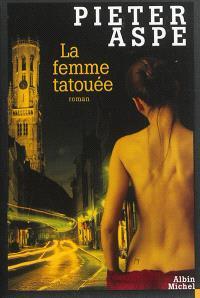 Une enquête du commissaire Van In. Volume 15, La femme tatouée