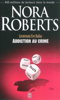 Lieutenant Eve Dallas. Volume 31, Addiction au crime