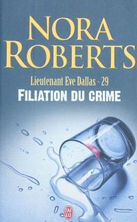 Lieutenant Eve Dallas. Volume 29, Filiation du crime