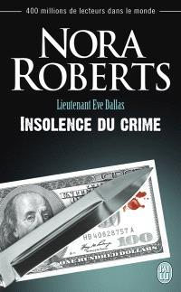 Lieutenant Eve Dallas. Volume 37, Insolence du crime