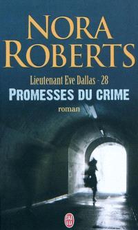 Lieutenant Eve Dallas. Volume 28, Promesses du crime
