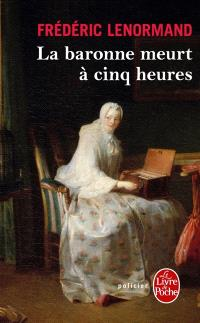 Voltaire mène l'enquête, La baronne meurt à cinq heures