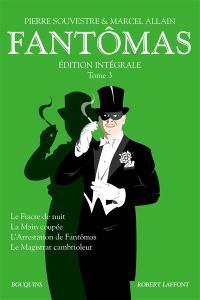 Fantômas : édition intégrale. Volume 3