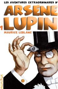 Les aventures extraordinaires d'Arsène Lupin. Volume 1