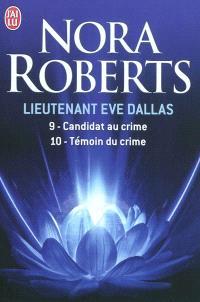 Lieutenant Eve Dallas. Volume 9-10, Candidat au crime; Témoin du crime
