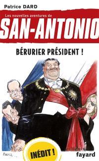 Les nouvelles aventures de San-Antonio, Bérurier président !