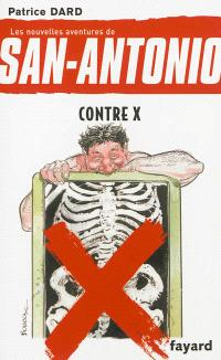 Les nouvelles aventures de San-Antonio, Contre X