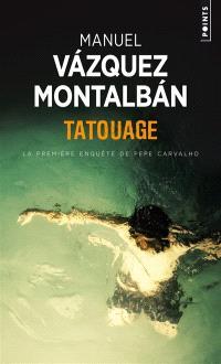 Tatouage : la première enquête de Pepe Carvalho