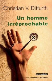 Un homme irréprochable : la première enquête criminelle de Stachelmann