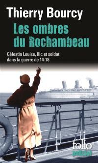 Une enquête de Célestin Louise, flic et soldat dans la guerre de 14-18, Les ombres du Rochambeau