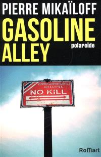 Gasoline alley : polaroïde
