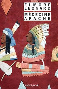 Intégrale des nouvelles western. Volume 1, Médecine apache