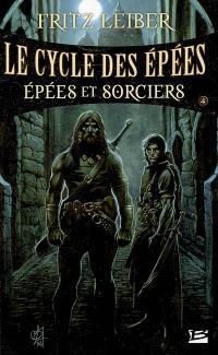 Le cycle des épées. Volume 4, Epées et sorciers