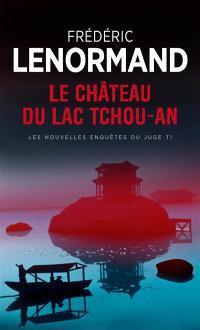 Les nouvelles enquêtes du juge Ti, Le château du lac Tchou-An