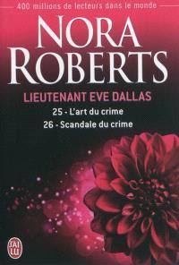 Lieutenant Eve Dallas. Volume 25-26, L'art du crime; Scandale du crime
