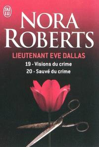 Lieutenant Eve Dallas. Volume 19-20, Visions du crime; Sauvée du crime