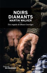 Une enquête de Bruno Courrèges. Volume 3, Noirs diamants