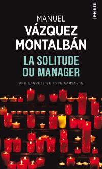 Une enquête de Pepe Carvalho, La solitude du manager
