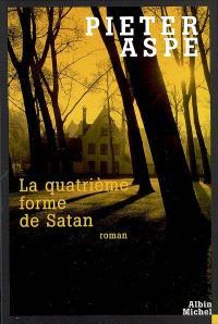 Une enquête du commissaire Van In. Volume 4, La quatrième forme de Satan