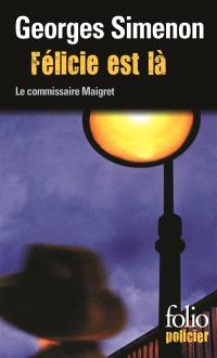 Une enquête du commissaire Maigret, Félicie est là