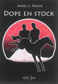 Dope en stock : une nouvelle enquête de Martin Piquemal