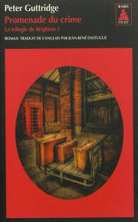 La trilogie de Brighton. Volume 1, Promenade du crime