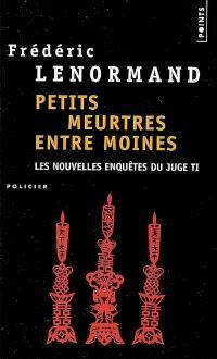 Les nouvelles enquêtes du juge Ti. Volume 4, Petits meurtres entre moines