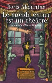 Une enquête d'Eraste Fandorine, Le monde entier est un théâtre