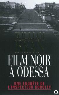 Une enquête de l'inspecteur Korolev, Film noir à Odessa