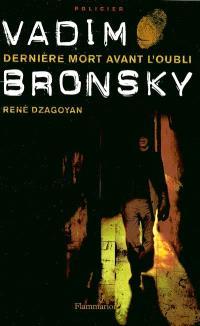 Vadim Bronsky, dernière mort avant l'oubli
