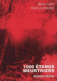 1.000 étangs meurtriers