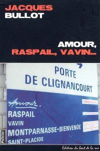 Amour, Raspail, Vavin...